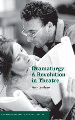 Dramaturgy: A Revolution in Theatre