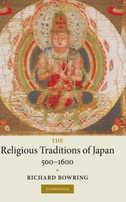 The Religious Traditions of Japan 500-1600