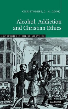 Alcohol, Addiction and Christian Ethics