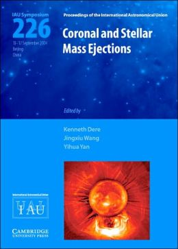 Coronal and Stellar Mass Ejections (IAU S226)