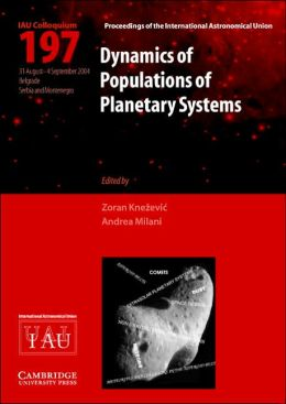 Dynamics of Populations of Planetary Systems (IAU C197)