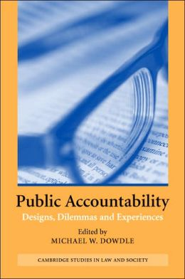 Public Accountability: Designs, Dilemmas and Experiences