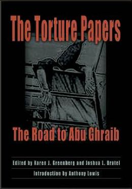 The Torture Papers: The Road to Abu Ghraib