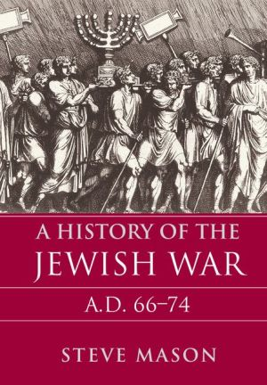 A History of the Jewish War: AD 66-74