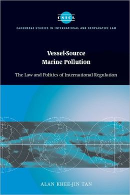 Vessel-Source Marine Pollution: The Law and Politics of International Regulation