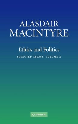 Ethics and Politics, Volume 2: Selected Essays