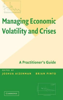 Managing Economic Volatility and Crises: A Practitioner's Guide