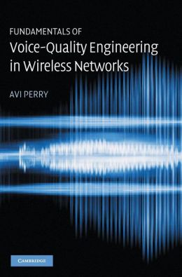 Fundamentals of Voice-Quality Engineering in Wireless Networks