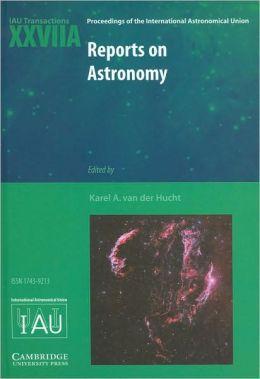 Reports on Astronomy 2006-2009 (IAU XXVIIA): IAU Transactions XXVIIA
