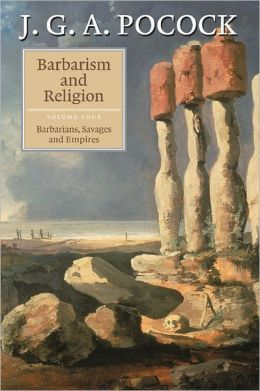 Barbarism and Religion, Volume 4: Barbarians, Savages and Empires