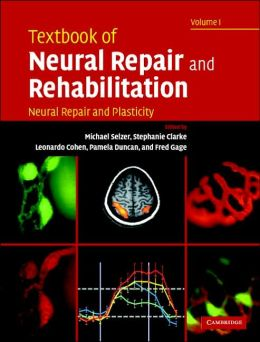 Textbook of Neural Repair and Rehabilitation, Volume 1: Neural Repair and Plasticity