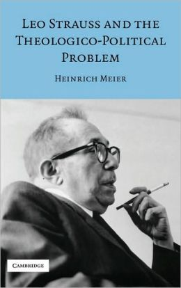 Leo Strauss and the Theologico-Political Problem