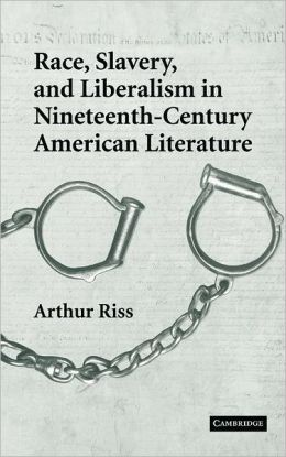 Race, Slavery, and Liberalism in Nineteenth-Century American Literature
