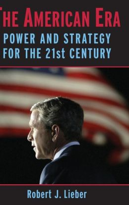 The American Era: Power and Strategy for the 21st Century