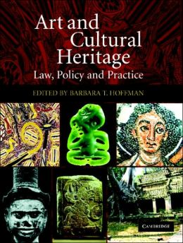 Art and Cultural Heritage: Law, Policy and Practice