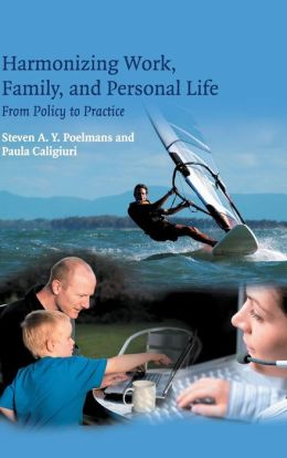 Harmonizing Work, Family, and Personal Life: From Policy to Practice