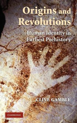 Origins and Revolutions: Human Identity in Earliest Prehistory