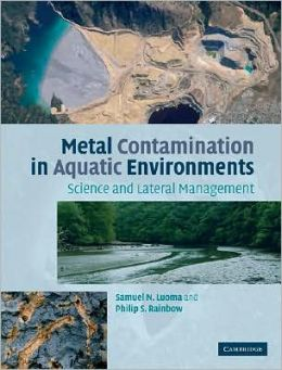 Metal Contamination in Aquatic Environments: Science and Lateral Management