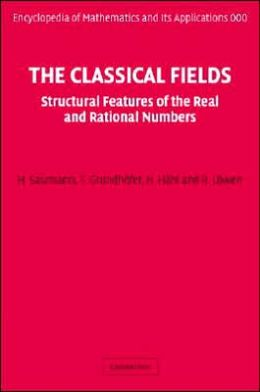 The Classical Fields: Structural Features of the Real and Rational Numbers