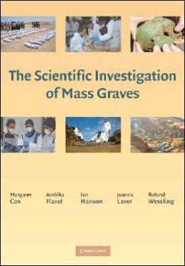 The Scientific Investigation of Mass Graves: Towards Protocols and Standard Operating Procedures