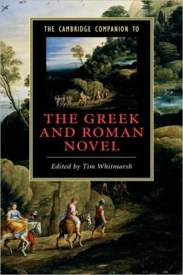 The Cambridge Companion to the Greek and Roman Novel