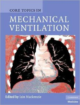 Core Topics in Mechanical Ventilation