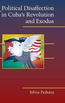 Political Disaffection in Cuba's Revolution and Exodus
