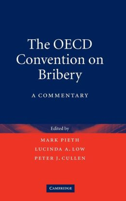 The OECD Convention on Bribery: A Commentary