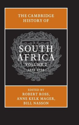 The Cambridge History of South Africa, Volume 2, 1885-1994