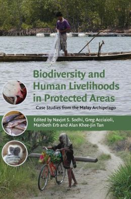 Biodiversity and Human Livelihoods in Protected Areas: Case Studies from the Malay Archipelago