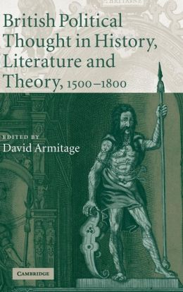British Political Thought in History, Literature and Theory, 1500-1800