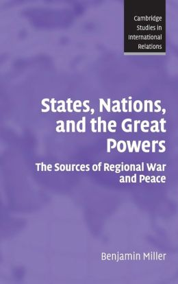 States, Nations, and the Great Powers: The Sources of Regional War and Peace