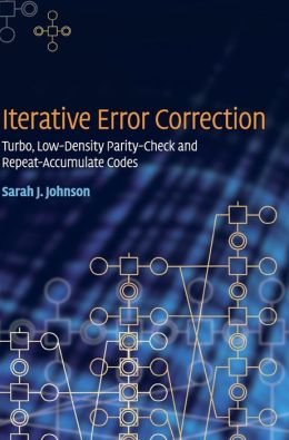 Iterative Error Correction: Turbo, Low-Density Parity-Check and Repeat-Accumulate Codes