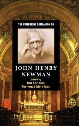 The Cambridge Companion to John Henry Newman