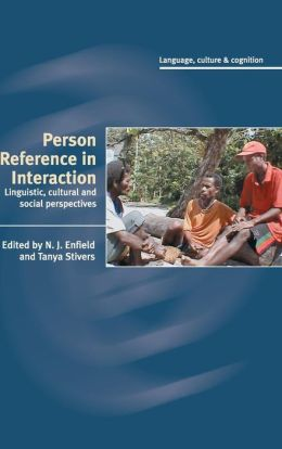 Person Reference in Interaction: Linguistic, Cultural and Social Perspectives