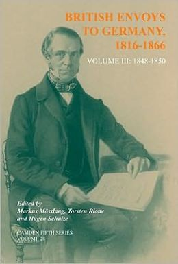British Envoys to Germany 1816-1866: Volume 3: 1848-1850