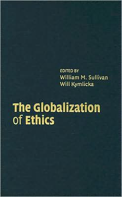 The Globalization of Ethics: Religious and Secular Perspectives