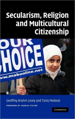 Secularism, Religion and Multicultural Citizenship