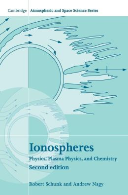Ionospheres: Physics, Plasma Physics, and Chemistry