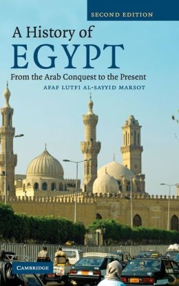 A History of Egypt: From the Arab Conquest to the Present