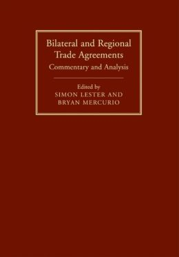 Bilateral and Regional Trade Agreements: Commentary and Analysis
