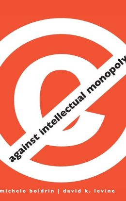 Against Intellectual Monopoly