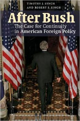 After Bush: The Case for Continuity in American Foreign Policy
