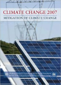 Climate Change 2007 - Mitigation of Climate Change: Working Group III contribution to the Fourth Assessment Report of the IPCC