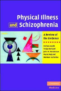 Physical Illness and Schizophrenia: A Review of the Evidence