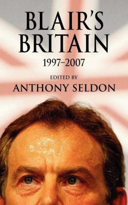 Blair's Britain, 1997-2007