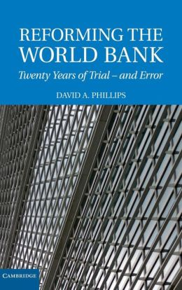 Reforming the World Bank: Twenty Years of Trial - and Error