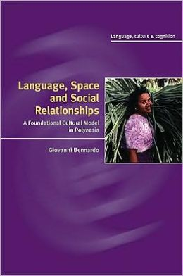 Language, Space, and Social Relationships: A Foundational Cultural Model in Polynesia