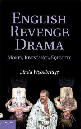 English Revenge Drama: Money, Resistance, Equality