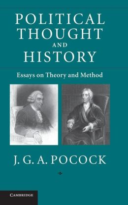 Political Thought and History: Essays on Theory and Method